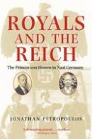 Petropoulos, Jonathan - Royals and the Reich - 9780199212781 - V9780199212781