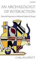 Knappett, Carl - An Archaeology of Interaction - 9780199215454 - V9780199215454