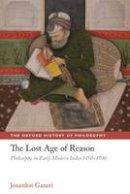 Ganeri, Jonardon - The Lost Age of Reason - 9780199218745 - V9780199218745