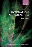 Buring, Daniel - Intonation and Meaning (Oxford Surveys in Semantics and Pragmatics) - 9780199226276 - V9780199226276