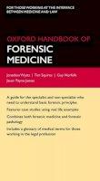 Wyatt, Jonathan P., Squires, Tim, Norfolk, Guy, Payne-James, John Jason - Oxford Handbook of Forensic Medicine (Oxford Handbooks) - 9780199229949 - V9780199229949