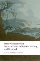 Wollstonecraft, Mary - Letters Written in Sweden, Norway, and Denmark - 9780199230631 - V9780199230631
