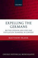 Frank, Matthew - Expelling the Germans - 9780199233649 - V9780199233649