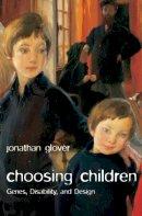 Glover, Jonathan - Choosing Children - 9780199238491 - V9780199238491