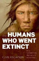 Finlayson, Clive - The Humans Who Went Extinct - 9780199239191 - V9780199239191