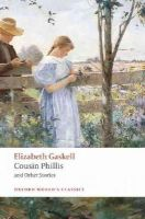 Gaskell, Elizabeth, Glen, Heather - Cousin Phillis and Other Stories (Oxford World's Classics) - 9780199239498 - V9780199239498