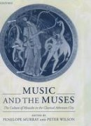 - Music and the Muses: The Culture of 'Mousik-e' in the Classical Athenian City - 9780199242399 - V9780199242399