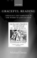 Davies, Michael - Graceful Reading: Theology and Narrative in the Works of John Bunyan - 9780199242405 - V9780199242405