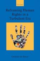 De Burca, Grainne - Reframing Human Rights in a Turbulent Era: 3 - 9780199246007 - V9780199246007