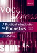 Catford, J.C. - Practical Introduction to Phonetics - 9780199246359 - V9780199246359