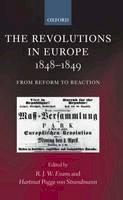 Evans, R.J.W.; Strandmann, Hartmut Pogge Von; Pogge von Strandmann, Hartmut (Professor of Modern History, University of Oxford) - The Revolutions in Europe, 1848-1849 - 9780199249978 - V9780199249978