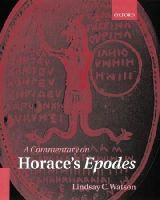 Watson, Lindsay C. - A Commentary on Horace's Epodes - 9780199253241 - V9780199253241