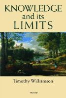 Williamson, Timothy - Knowledge and Its Limits - 9780199256563 - V9780199256563