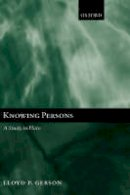 Gerson, Lloyd P. - Knowing Persons: A Study in Plato - 9780199257638 - V9780199257638