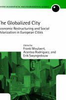 - The Globalized City: Economic Restructing and Social Polarization in European Cities: Economic Restructuring and Social Polarization in European ... and Environmental Studies Serie - 9780199260409 - V9780199260409