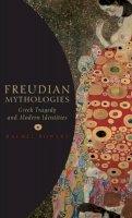 Bowlby, Rachel - Freudian Mythologies: Greek Tragedy and Modern Identities - 9780199270392 - V9780199270392