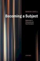 Cavell, Marcia (University of California, Berkeley) - Becoming a Subject - 9780199287093 - V9780199287093