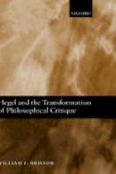 Bristow, William F. - Hegel and the Transformation of Philosophical Critique - 9780199290642 - V9780199290642