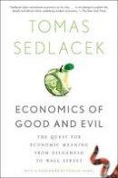 Sedlacek, Tomas - Economics of Good and Evil - 9780199322183 - V9780199322183