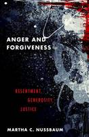 Nussbaum, Martha C. - Anger and Forgiveness: Resentment, Generosity, Justice - 9780199335879 - V9780199335879