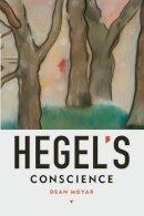 Moyar, Dean - Hegel's Conscience - 9780199371556 - V9780199371556