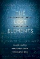 Fontani, Marco, Costa, Mariagrazia, Orna, Mary Virginia - The Lost Elements: The Periodic Table's Shadow Side - 9780199383344 - V9780199383344