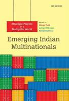 - Emerging Indian Multinationals: Strategic Players in a Multipolar World - 9780199466467 - V9780199466467