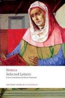Seneca, Lucius Annaeus - Selected Letters - 9780199533213 - V9780199533213
