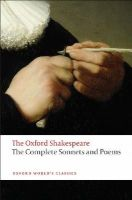 Shakespeare, William - Complete Sonnets and Poems: The Oxford Shakespeare The Complete Sonnets and Poems - 9780199535798 - 9780199535798