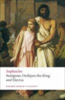 Sophocles - Antigone, Oedipus the King, Electra (Oxford World's Classics) - 9780199537174 - KSS0003828