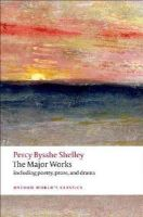 Shelley, Percy Bysshe - The Major Works - 9780199538973 - V9780199538973