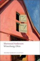 Anderson, Sherwood - Winesburg, Ohio (Oxford World's Classics) - 9780199540723 - V9780199540723