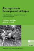 Bardgett, Richard D.; Wardle, David A. - Aboveground-belowground Linkages - 9780199546886 - V9780199546886