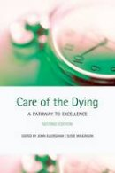 Ellershaw, John, Wilkinson, Susie - Care of the Dying - 9780199550838 - V9780199550838