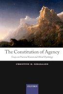 Korsgaard, Christine M. - The Constitution of Agency - 9780199552740 - V9780199552740