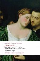 Ford, John - 'Tis Pity She's a Whore and Other Plays - 9780199553860 - V9780199553860