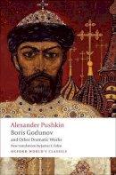 Pushkin, Alexander - Boris Godunov and Other Dramatic Works - 9780199554041 - V9780199554041