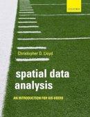 Lloyd, Christopher D. - Spatial Data Analysis - 9780199554324 - V9780199554324