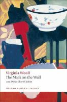 Woolf, Virginia - The Mark on the Wall and Other Short Fiction - 9780199554997 - V9780199554997