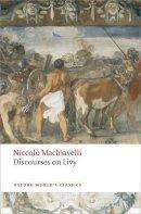 Machiavelli, Niccolo - Discourses on Livy - 9780199555550 - V9780199555550