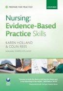 Holland, Karen, Rees, Colin - Nursing Evidence-based Practice Skills - 9780199563104 - V9780199563104