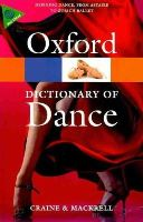 Craine, Debra; Mackrell, Judith - The Oxford Dictionary of Dance - 9780199563449 - V9780199563449