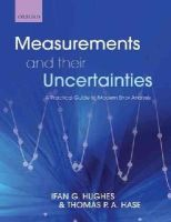 Hughes, Ifan; Hase, Thomas - Measurements and Their Uncertainties - 9780199566334 - V9780199566334