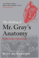 Richardson, Ruth - The Making of Mr Gray's