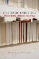 Fricker, Miranda - Epistemic Injustice - 9780199570522 - V9780199570522
