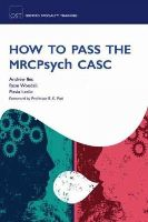 Iles, Andrew; Woodall, Rose; Leslie, Flavia - How to Pass the MRCPsych CASC - 9780199571703 - V9780199571703