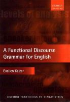 Keizer, Evelien - A Functional Discourse Grammar for English (Oxford Textbooks in Linguistics) - 9780199571871 - V9780199571871