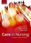 McSherry, Wilfred, MSherry, Robert, Watson, Roger - Care in Nursing - 9780199583850 - V9780199583850