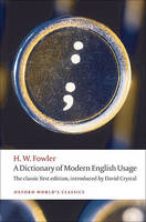 Fowler, H. W., Crystal, David - A Dictionary of Modern English Usage: The Classic First Edition (Oxford World's Classics) - 9780199585892 - V9780199585892