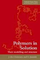 Cloizeaux, Jacques des; Jannink, Gerard - Polymers in Solution - 9780199588930 - V9780199588930